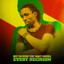 reggae music, miss tun pickney, ramize yardsoul, every decision,