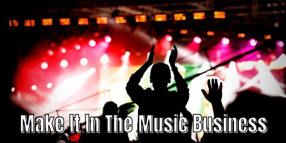 make it in music, success in music, music career success,